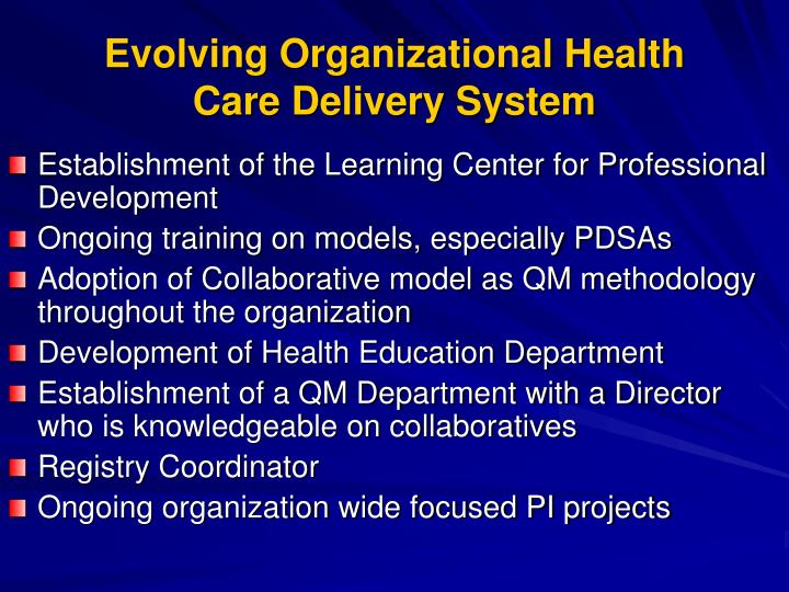 Evolving Organizational Health Care Delivery System