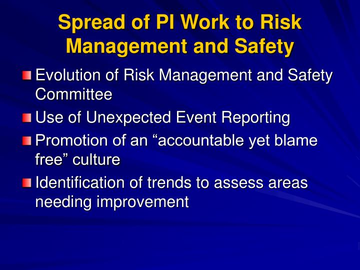Spread of PI Work to Risk Management and Safety