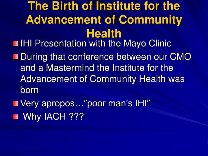 The Birth of Institute for the Advancement of Community Health