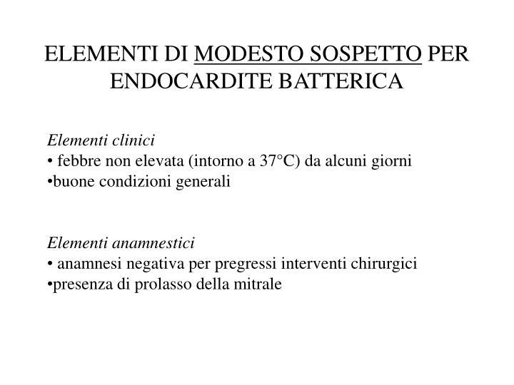 Elementi di modesto sospetto per endocardite batterica