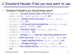 c standard header files you may want to use
