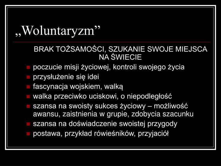 """""""Woluntaryzm"""""""