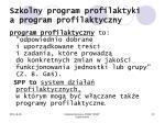 szkolny program profilaktyki a program profilaktyczny