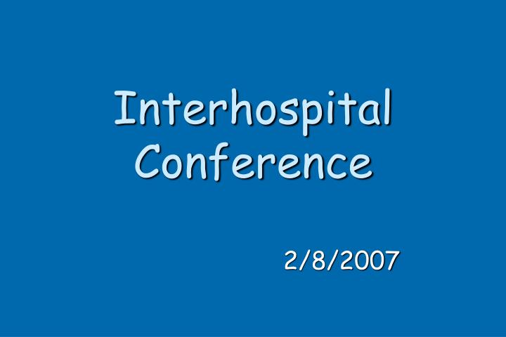 interhospital conference n.