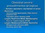 obesidad severa procedimientos qir rgicos
