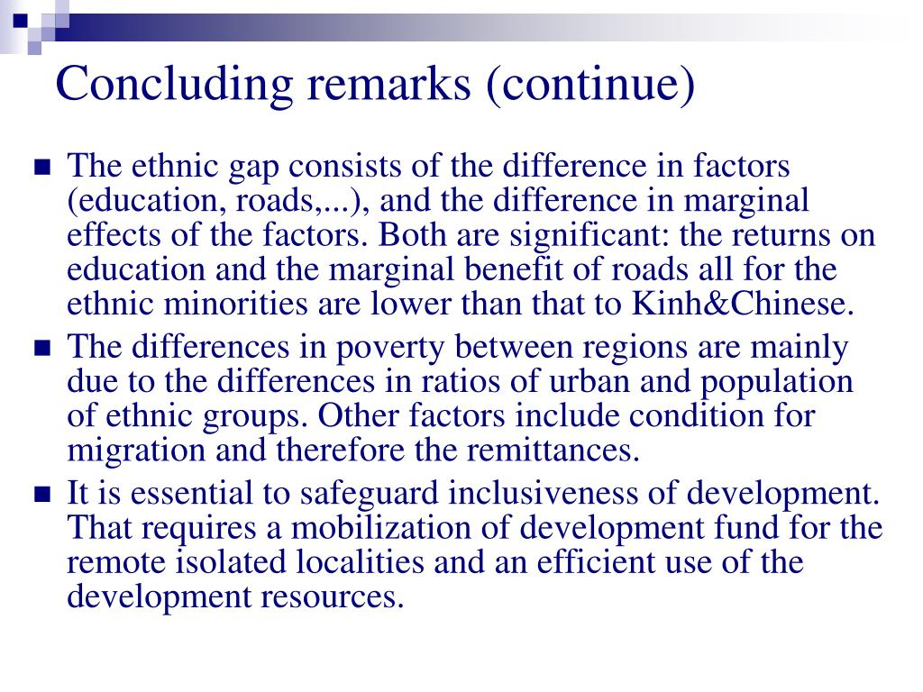Concluding remarks (continue)