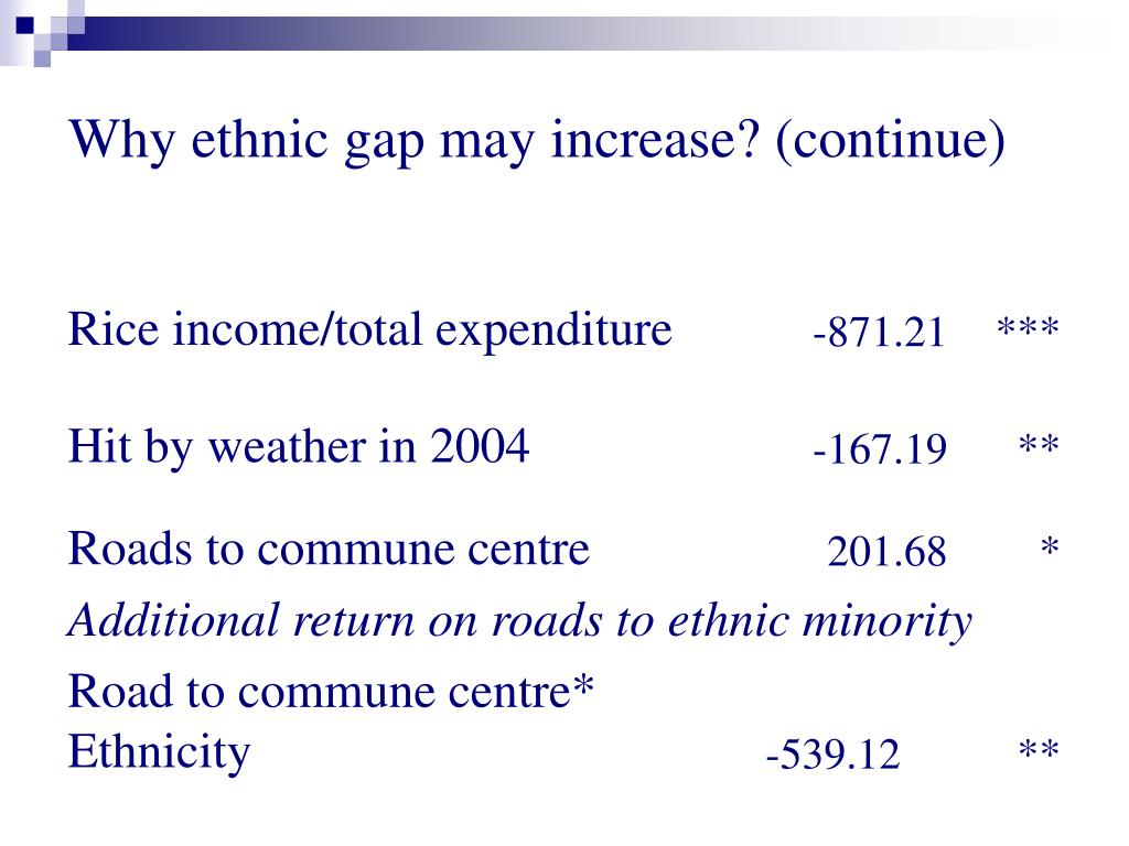 Why ethnic gap may increase? (continue)
