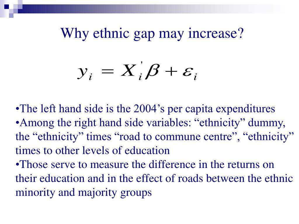 Why ethnic gap may increase?