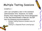 multiple testing sessions1