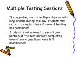 multiple testing sessions4