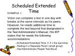 scheduled extended time4