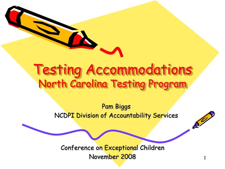 testing accommodations north carolina testing program n.