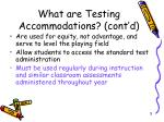what are testing accommodations cont d