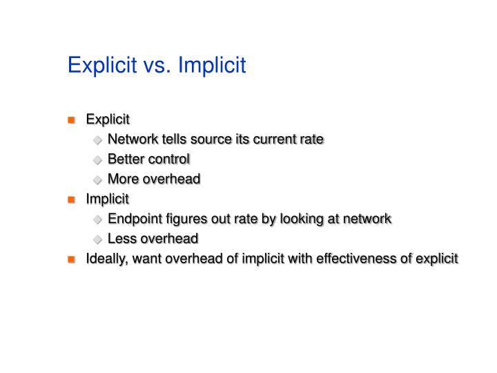 Explicit vs. Implicit
