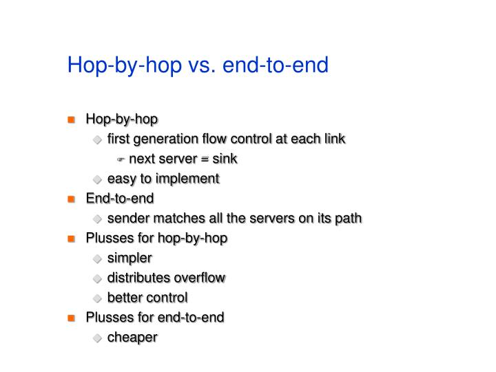 Hop-by-hop vs. end-to-end