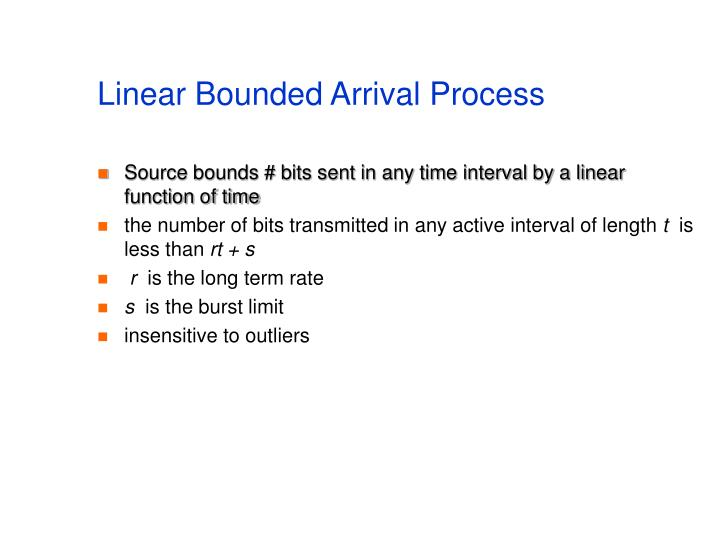 Linear Bounded Arrival Process