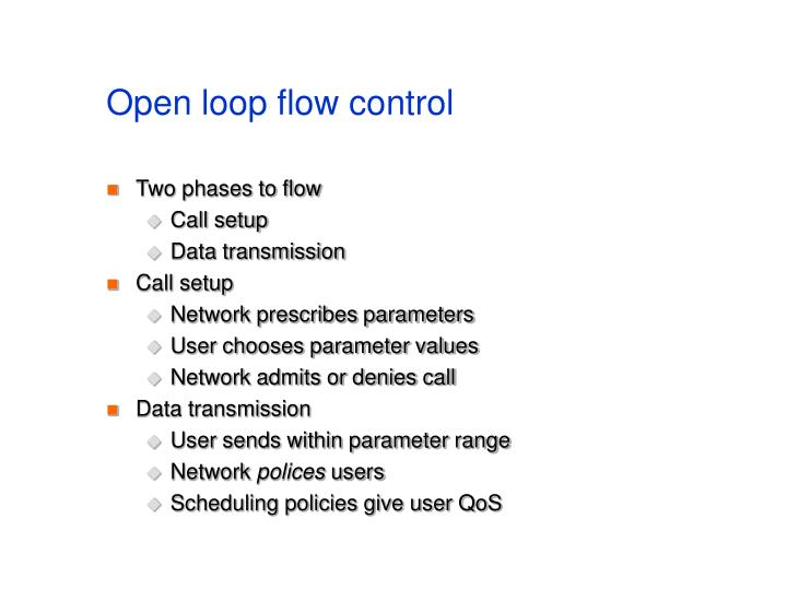 Open loop flow control