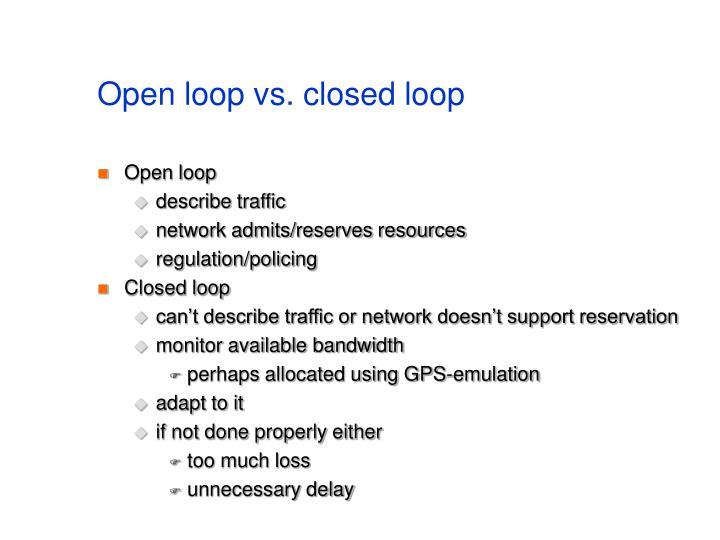 Open loop vs. closed loop