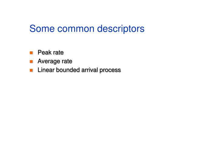 Some common descriptors