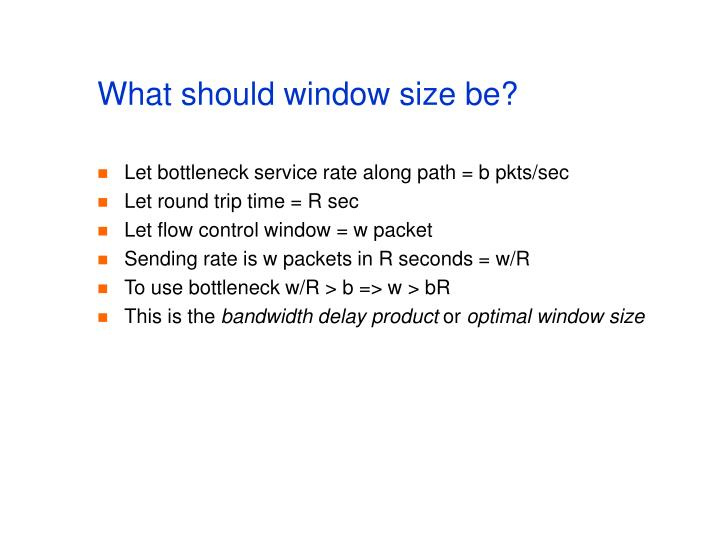 What should window size be?