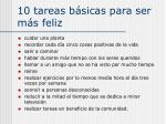 10 tareas b sicas para ser m s feliz
