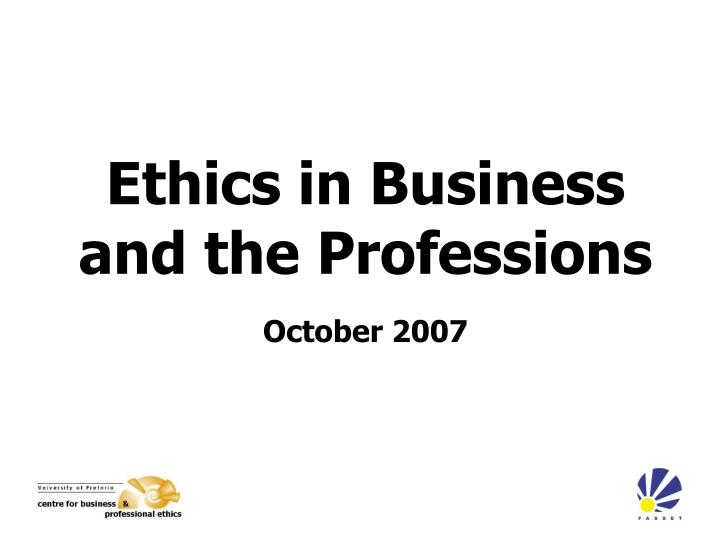 ethics in business and the professions october 2007 n.