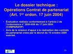 le dossier technique op rations contrat de partenariat art 1 er ordon 17 juin 2004