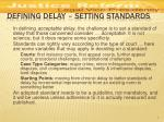 defining delay setting standards