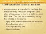 other measures of delay factors