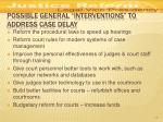 possible general interventions to address case delay