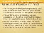 the value of aging finalized cases