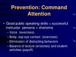 prevention command attention