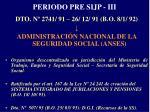 periodo pre sijp iii