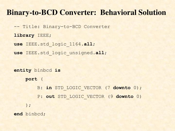 Binary-to-BCD Converter:  Behavioral Solution