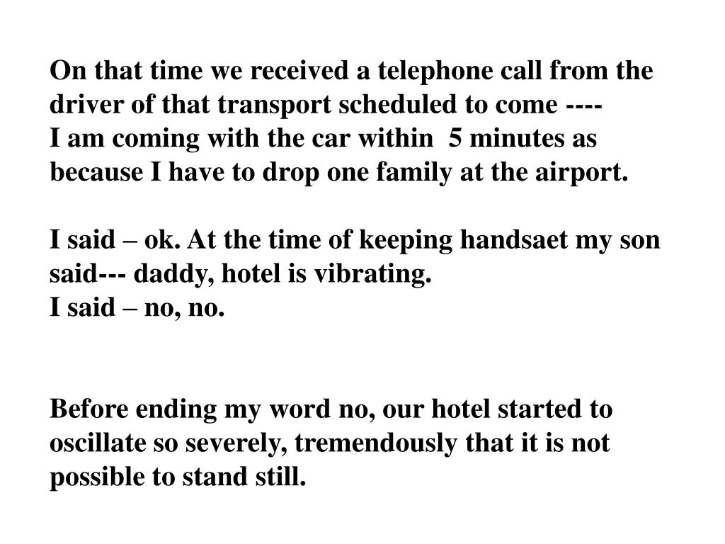 On that time we received a telephone call from the driver of that transport scheduled to come ----