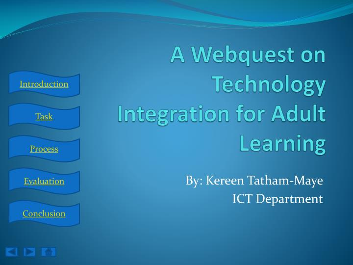 a webquest on technology integration for adult learning n.