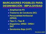marcadores posibles para desinhibici n impulsividad