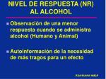 nivel de respuesta nr al alcohol