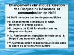 changements climatiques gestion des risques de d sastres et communication en ha ti