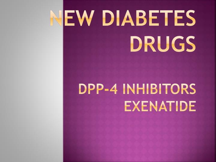 new diabetes drugs dpp 4 inhibitors exenatide n.