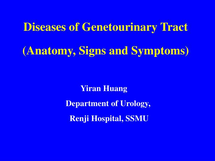 diseases of genetourinary tract anatomy signs and symptoms n.