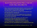 raccomandazioni per l uso di fans nel dolore p o