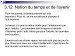 3 12 notion du temps et de l avenir