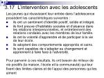 3 17 l intervention avec les adolescents