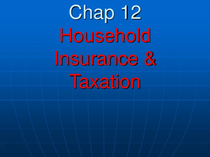 chap 12 household insurance taxation n.