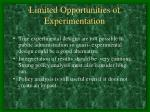 limited opportunities of experimentation1