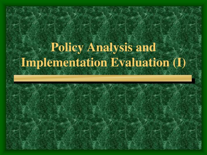 policy analysis and implementation evaluation i n.