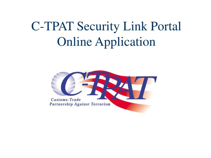 c tpat security link portal online application n.