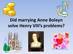 did marrying anne boleyn solve henry viii s problems