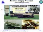 common imagery processor demonstration overview